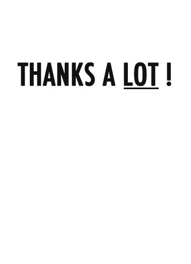 Thanks A Lot Thank You Card Inside