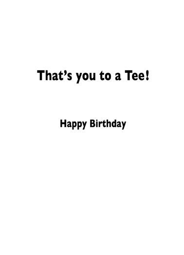 To A Tee Birthday Card Inside