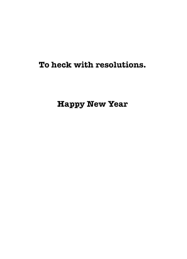 To Heck with Resolutions Vintage Ecard Inside