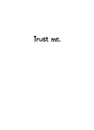 Trust Me  Card Inside