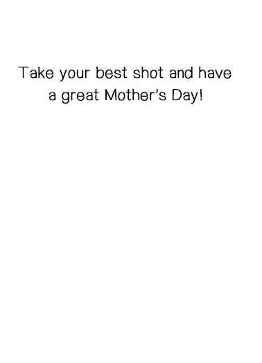 Two Shots for Mom Mother's Day Ecard Inside