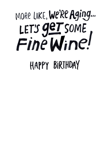 We're Like a Fine Wine Birthday Card Inside
