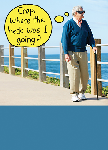 Where Was I Going Young at Heart Ecard Cover