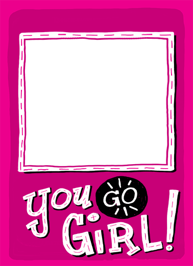 You Go Girl Birthday Card Cover